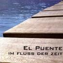 Im Fluss der Zeit/El Puente