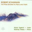 Schumann: 3 Sonaten für Klavier und Violine/Maria Egelhof, Mathias Weber