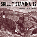 Robotics With Strings/Skill 7 Stamina 12