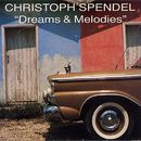 Dreams & Melodies/Christoph Spendel