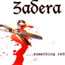 Something Red/Zadera