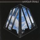 Vapour Trails/Vapour Trails