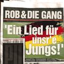 Ein Lied für unsre Jungs/Rob & Die Gang