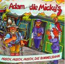 Husch, husch, husch, die Bimmelbahn/Adam & die Micky's