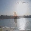 Endless Dream/DJ `X'elerator
