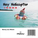 Hey Helicopter i-ai-ai-ai-ai/Benny aus Miami