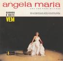 (Uma Voz para Milhões) Quando a Noite Vem/Angela Maria