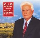 Quem é Jesus/Cid Moreira