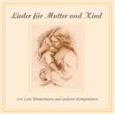 Lieder für Mutter und Kind/Lieder für Mutter und Kind