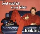 Jetzt mach ich es mir selber/Frank Lars