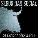 25 años de Rock & Roll/Seguridad Social