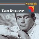 Nostalgia/Tapio Rautavaara