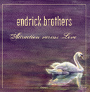 Attraction Versus Love/Endrick Brothers