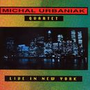 Live In New York/Michal Urbaniak Quartet