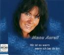 Mir ist so warm wenn ich bei Dir bin/Manu Aurell