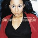 Dance With Me/Debelah Morgan