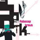 Fashion/The Robocop Kraus