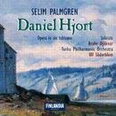 Selim Palmgren : Daniel Hjort - Opera in Six Tableaux/Turku Philharmonic Orcestra and Ulf Söderblom