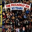 20 Years Piccadilly Six/Piccadilly Six