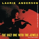 The Ugly One With The Jewels And Other Stories/Laurie Anderson