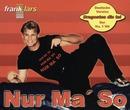 Nur ma' so/Frank Lars