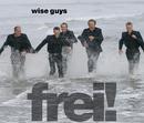 Frei!/Wise Guys