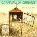 My Heart So White/Carnival Of Dreams