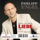 Wenn das nicht Liebe war/Philipp Engel