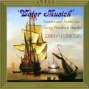 Georg Friedrich Händel: Water Music/Trio Passaggio