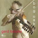 Bog Oak/Gerd Bessler