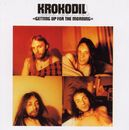 Getting Up For The Morning/Krokodil