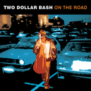 On The Road/Two Dollar Bash