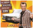 Du bist kälter noch als Eis/Lars Vegas