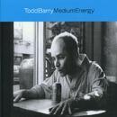 Medium Energy/Todd Barry