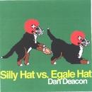 Silly Hat vs. Egale Hat/Dan Deacon
