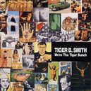 We're The Tiger Bunch/Tiger B.Smith