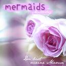 Du bist meine Mama [Das Lied zum Muttertag] (Piepversion)/Mermaids