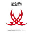 Zarkov Protocols Vol.1/Kosmic Horrör