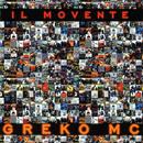 Il movente/Greko mc