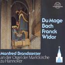Du Mage, Bach, Franck, Widor/Manfred Brandstetter