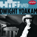 Rhino Hi-Five: Dwight Yoakam/Dwight Yoakam