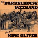 ... Plays King Oliver/Barrelhouse Jazzband