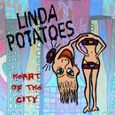 Heart Of The City/Linda Potatoes