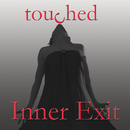 touched/Inner Exit