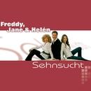 Sehnsucht/Freddy, Jane & Helen