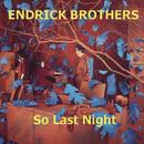 So Last Night/Endrick Brothers