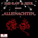 Alleinachten/She-Raw und Serk