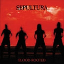 Blood-Rooted/SEPULTURA