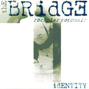 Identity/The Bridge