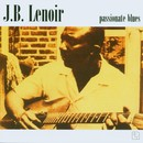 Passionate Blues/J.B. Lenoir